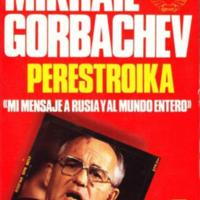 Perestroika. Mi mensaje a Rusia y al mundo entero