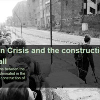 The Berlín Crisis and the construction of the Berlin Wall